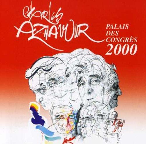 Charles Aznavour - Aznavour 2000: Live Au Palais Congres - Zortam Music