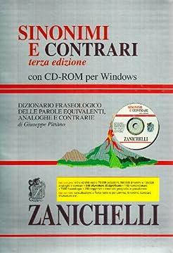 Cover Sinonimi e contrari. Dizionario fraseologico delle parole equivalenti, analoghe e contrarie. Con CD-ROM