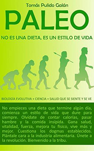 Portada del libro PALEO: no es una dieta, es un estilo de vida de Tomás Pulido Galán
