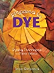 Prepared to Dye - Book & DVD: Dyeing...
