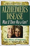Alzheimers Disease: What If There Was a Cure?