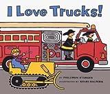 I Love Trucks! Board Book (0060526661) by Sturges, Philemon