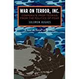 War on Terror, Inc: Corporate Profiteering from the Politics of Fearby Solomon Hughes