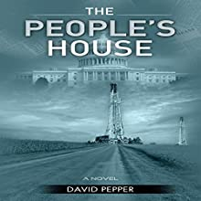 The People's House Audiobook by David Pepper Narrated by Jon Eric Preston