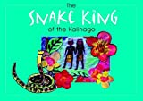 img - for The Snake King of the Kalinago book / textbook / text book
