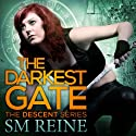The Darkest Gate: The Descent Series, Book 2 (       UNABRIDGED) by S. M. Reine Narrated by Saskia Maarleveld