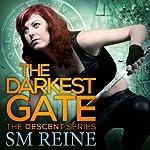 The Darkest Gate: The Descent Series, Book 2 | SM Reine