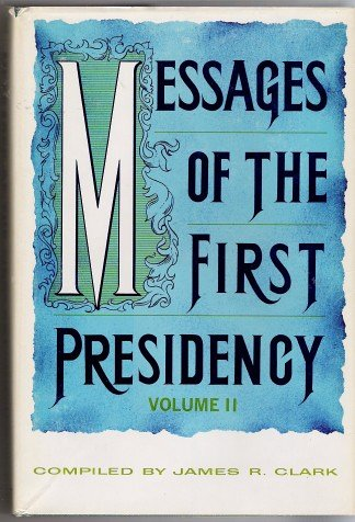 Messages of the First Presidency Vol. 2, JAMES R. CLARK