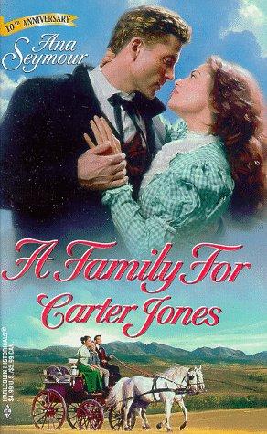 Family For Carter Jones (Harlequin Historicals , No 433), Ana Seymour