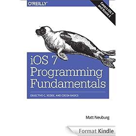 iOS 7 Programming Fundamentals: Objective-C, Xcode, and Cocoa Basics
