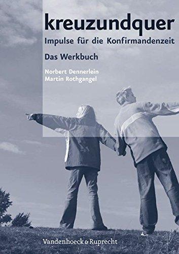 kreuzundquer-kreuzundquer-werkbuch-mit-cd-rom-impulse-fur-die-konfirmandenzeit-hypomnemata