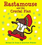 Rastamouse & the Crucial Plan