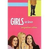 Girls in Love (Girls Trilogy, Book 1)