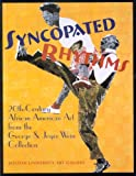 Syncopated Rhythms: 20th-Century African American Art from the George and Joyce Wein Collection (1881450236) by Hills, Patricia