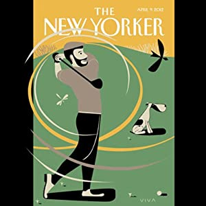 The New Yorker, April 9th 2012 (Steve Coll, Evan Osnos, James Surowiecki) Periodical