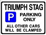 TRIUMPH STAG Parking Sign - car Gift - Size Large 205 x 270mm by Custom (Made in UK) (All fixing included)