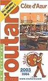 Guide du Routard : Côte d'Azur 2003/2004 par Guide du Routard