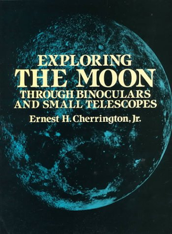 Exploring The Moon Through Binoculars And Small Telescopes (Dover Books On Astronomy)