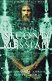 The Second Messiah: Templars, the Turin Shroud and the Great Secret of Freemasonry (1862046476) by Knight, Christopher