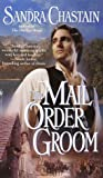 The Mail Order Groom (0553580507) by Chastain, Sandra