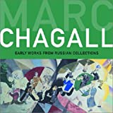 Marc Chagall: Early Works from Russian Collections (0953696960) by Goodman, Susan Tumarkin