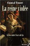 La reine viol�e, tome 1 : Eclose entre fleurs de lys par Touzet