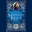 Sapphire Blue: The Ruby Red Trilogy, Book 2 Audiobook by Kerstin Gier, Anthea Bell (translator) Narrated by Marisa Calin
