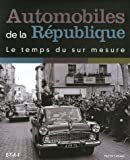 Automobiles de la Rpublique : Le temps du sur mesure