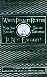 img - for When Peanut Butter Is Not Enough by Beachy, Mary Don, Wolferman, Kristie (1986) Spiral-bound book / textbook / text book