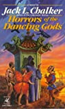 Horrors of the Dancing Gods (0345376927) by Chalker, Jack L.