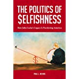 The Politics of Selfishness: How John Locke's Legacy Is Paralyzing America