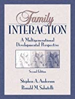 Family Interaction A Multigenerational Developmental Perspective by Anderson