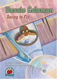 img - for Bessie Coleman: Daring to Fly (On My Own Biography) book / textbook / text book