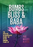 img - for Bombs, Bliss and Baba: The Spiritual Autobiography Behind the Hilton Bombing Frame Up book / textbook / text book