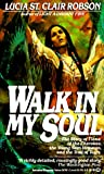 Walk in My Soul (0345347013) by Lucia St. Clair Robson