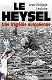 echange, troc Jean-Philippe Leclaire - Le Heysel : Une tragédie européenne