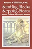 Stumbling Blocks or Stepping Stones: Spiritual Answers to Psychological Questions (0809128969) by Groeschel, Benedict J.