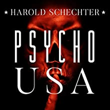 Psycho USA: Famous American Killers You Never Heard Of Audiobook by Harold Schechter Narrated by Danny Campbell