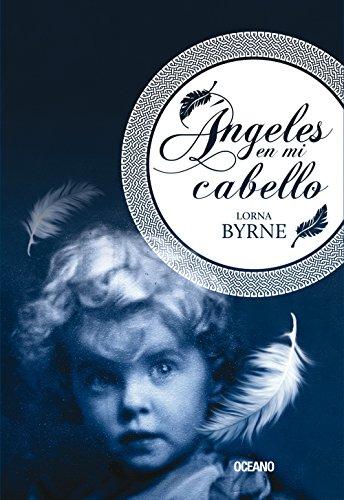 Ángeles en mi cabello (Gaia) (Spanish Edition), by Lorna Byrne