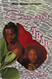 img - for Caught In A Trap (Indigo: Sensuous Love Stories) book / textbook / text book