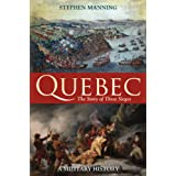 Quebec: The Story of Three Siegesby Stephen Manning PhD