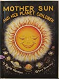 Mother Sun and Her Planet Children