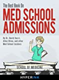 img - for The Best Book On Med School Admissions (Harvard Med, Stanford Med, Johns Hopkins, & More - Requirements, Statistics, Strategy) book / textbook / text book