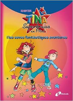 Tina Superbruixa i en Pitus i les seves fantàstiques aventures