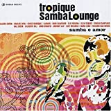 Tropique Samba Lounge: Samba E Various