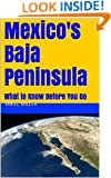 Mexico's Baja Peninsula: What to Know Before You Go (Publishing Chapbooks Book 6)
