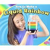 How to Make a Liquid Rainbow (Hands-On Science Fun)