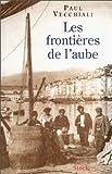 echange, troc Paul Vecchiali - Les frontières de l'aube, tome 1. Mon roman du cinéma français