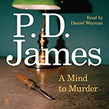 A Mind to Murder (       UNABRIDGED) by P. D. James Narrated by Daniel Weyman