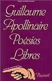 echange, troc Guillaume Apollinaire - Poésies libres